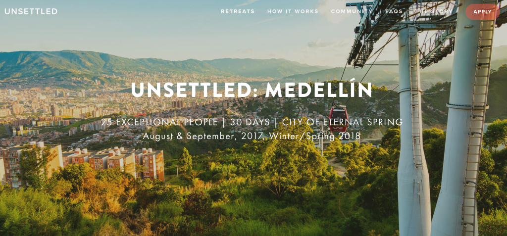Be Unsettled in Medellin Colombia for one month.
